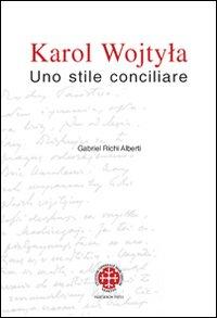 Karol Wojtyla. Uno stile conciliare.: Richi Alberti, Gabriel