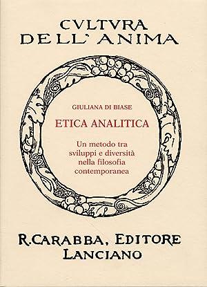 Etica analitica. Un metodo tra sviluppi e diversità nella filosofia contemporanea.: Di Biase...