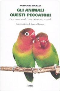 Gli animali questi peccatori. La vera natura del comportamento sessuale.: Winkler, Wolfgang