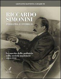 Riccardo Simonini pediatra e storico. La nascita della pediatria nella società modenese 1865...