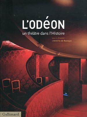 L'Odèon un theatre dans l'Histoire 1782-2010.: De Baecque, Antoine