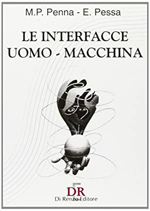 Le interfacce uomo-macchina.: Penna, M Pietronilla Pessa, Eliano
