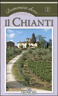 Il Chianti. Toscana.: Batini, Novella. Peruzzi, Nicola.