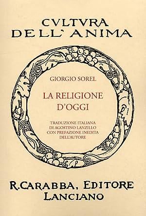 La Religione d'Oggi. Ristampa Anastatica.: Sorel, Giorgio