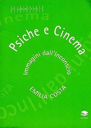 Psiche e cinema. Immagini dall'inconscio.: Costa, Emilia