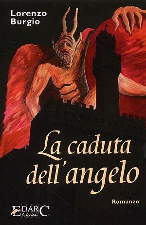 La caduta dell'angelo. Romanzo.: Burgio, Lorenzo