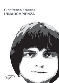 L'inadempienza.: Franchi, Gianfranco