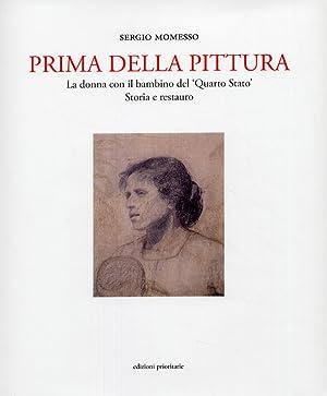 Prima della pittura. La donna con il bambino del 'Quarto Stato'. Storia e restauro.: ...