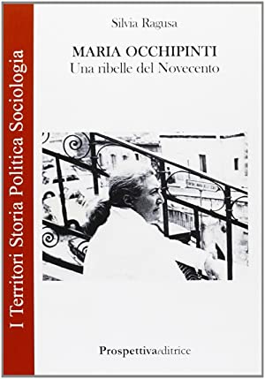 Maria Occhipinti. Una ribelle del Novecento.: Ragusa, Silvia