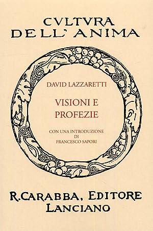 Visioni e profezie. [Ristampa anastatica dell'edizione originale].: Lazzaretti, David