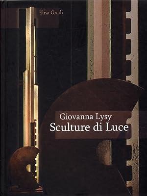 Giovanna Lysy. Sculture di luce.: Gradi, Elisa
