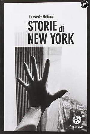 Storie di New York.: Mattanza, Alessandra