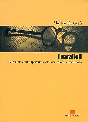 I paralleli. Narratori contemporanei e classici italiani a confronto.: Di Gesù, Matteo