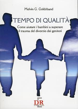 Tempo di qualità. Come aiutare i bambini a superare il trauma del divorzio dei genitori.: ...