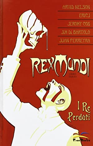 I Re Perduti. Rex Mundi. Vol. 3.: Nelson, Arvid Eric Y Cox, Jeromy