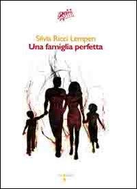 Una famiglia perfetta.: Ricci Lempen, Silvia
