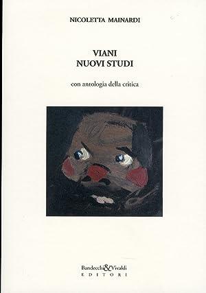 Viani. Nuovi studi. Antologia della critica.: Mainardi, Nicoletta