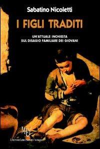 I figli traditi.: Nicoletti, Sabatino