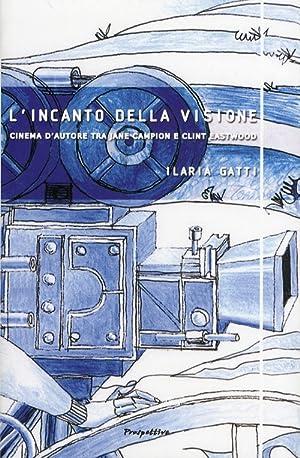 L'Incanto della Visione. Cinema d'Autore tra Jane Campion e Clint Eastwood.: Gatti, ...