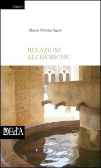 Relazioni alchemiche.: Sgroi, M Vittoria