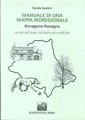 Manuale di una Mappa Bioregionale. Bioregione Romagna. Le Valli del Savio, del Rubicone e dell&#x27...