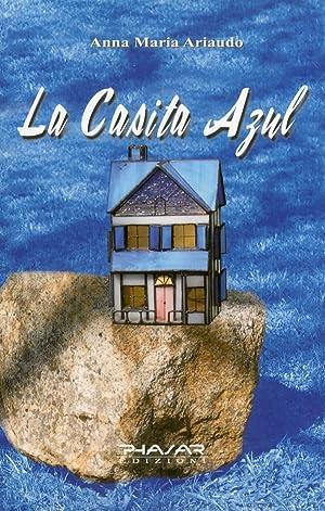 La casita azul. Ediz. italiana.: Ariaudo, Anna M