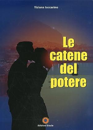 Le catene del potere.: Iaccarino, Tiziana