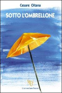 Sotto l'ombrellone.: Oitana, Cesare