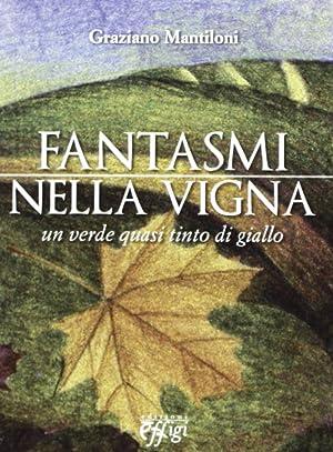 Fantasmi nella vigna.: Mantiloni, Graziano