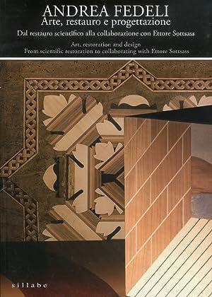 Andrea Fedeli. Arte, Restauro e Progettazione. dal Restauro Scientifico alla Collaborazione con ...