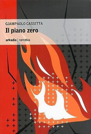 Il piano zero.: Cassitta, Giampaolo