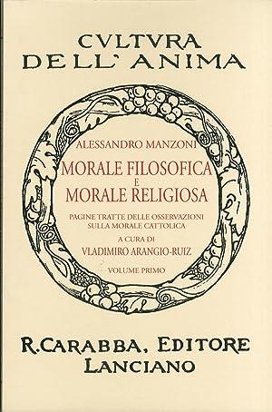 Morale Filosofica e Morale Religiosa. Vol. 1: Pagine Tratte dalle Osservazioni sulla Morale ...
