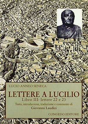 Lettere a Lucilio. Libro 3°: lettere 22: Seneca, L, Anneo