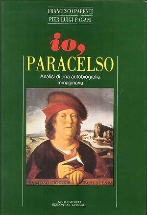 Io, Paracelso.: Parenti, Francesco Pagani, P Luigi