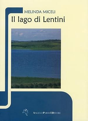 Itinerari siciliani. Il lago di Lentini.: Miceli, Melinda