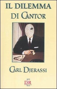 Il dilemma di Cantor.: Djerassi, Carl