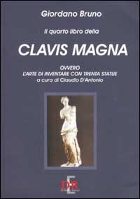 Il quarto libro della Clavis Magna, ovvero: Bruno, Giordano