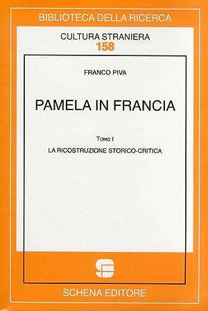 Pamela in Francia. Vol. 1. La Ricostruzione Storico-Critica.: Piva, Franco