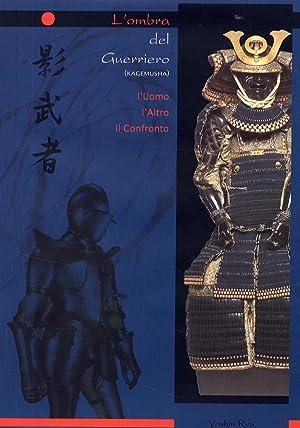 L'Ombra del Guerriero. (Kagemusha). L'Uomo, l'Altro, il Confronto.: Ryu, Yoshin.