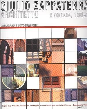 Giulio Zappaterra. Architetto a Ferrara, 1960-1995. Calligrafie