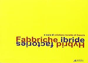 Fabbriche ibride. Hybrid Factories.