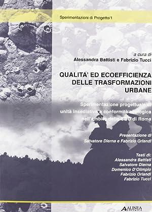 Qualità ed efficienza delle trasformazioni urbane. Sperimentazione progettuale di unit&...