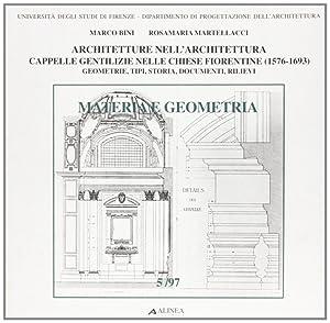 Architetture nell'architettura. Cappelle gentilizie nelle chiese fiorentine (1576-1693). ...