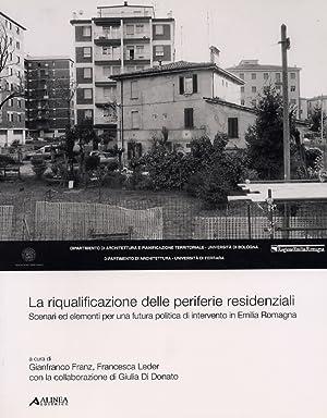 La riqualificazione delle periferie residenziali. Scenari ed elementi per una futura politca di ...
