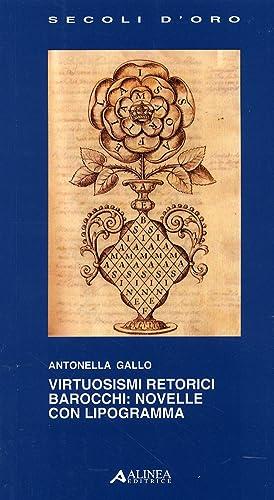 Virtuosismi retorici Barocchi. Novelle con il lipogramma.