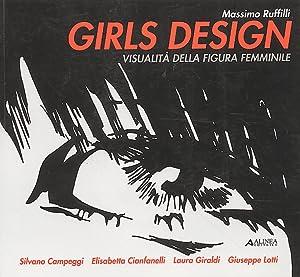 Girls Design. Visualità della figura femminile.: Ruffilli, Massimo