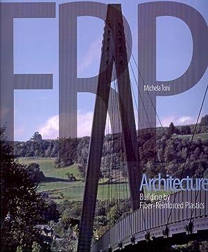 FRP Architecture. Building by Fiber-Reinforced Plastics.: Toni, Michela