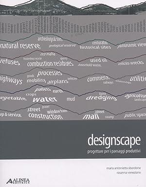 Designscape. Progettare per i paesaggi produttivi.: Sbordone, Maria Antonietta Veneziano, Rossana