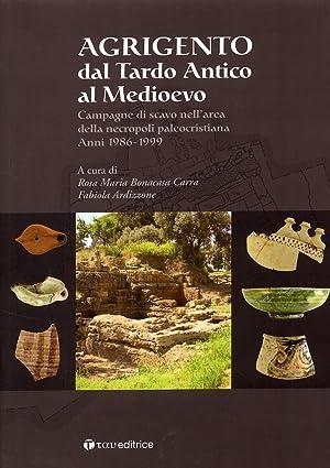 Agrigento dal Tardo Antico al Medioevo. Campagne di scavo nell'area della necropoli ...
