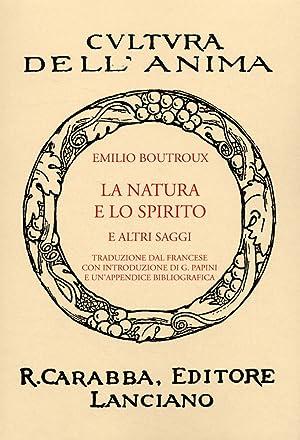 La Natura e lo Spirito e altri Saggi.: Boutroux, Emile